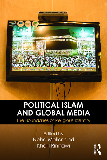 Political Islam and Global Media The boundaries of religious identity book cover