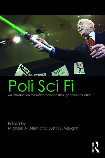 Poli Sci Fi An Introduction to Political Science through Science Fiction book cover