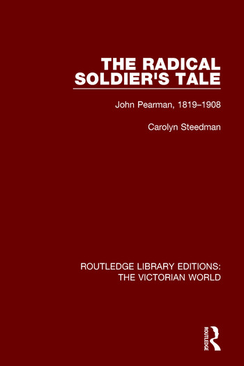 The Radical Soldier's Tale John Pearman, 1819-1908 book cover