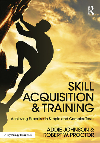 Skill Acquisition and Training Achieving Expertise in Simple and Complex Tasks book cover
