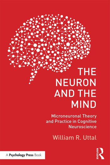 The Neuron and the Mind Microneuronal Theory and Practice in Cognitive Neuroscience book cover
