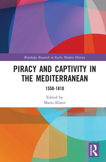 Piracy and Captivity in the Mediterranean 1550-1810 book cover