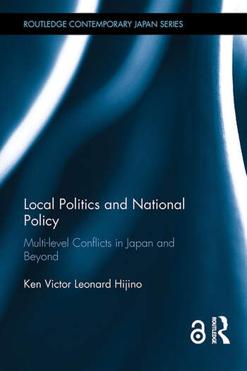 Local Politics and National Policy Multi-level Conflicts in Japan and Beyond book cover