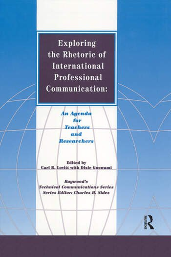 Exploring the Rhetoric of International Professional Communication An Agenda for Teachers and Researchers book cover