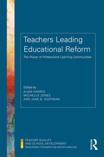 Teachers Leading Educational Reform The Power of Professional Learning Communities book cover