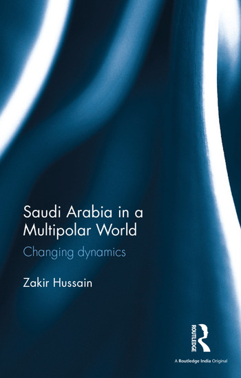Saudi Arabia in a Multipolar World Changing dynamics book cover