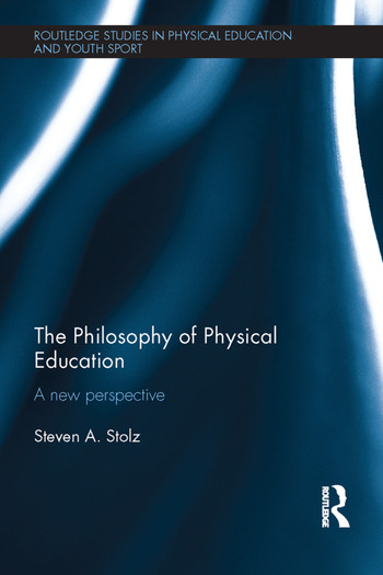 The Philosophy of Physical Education A New Perspective book cover