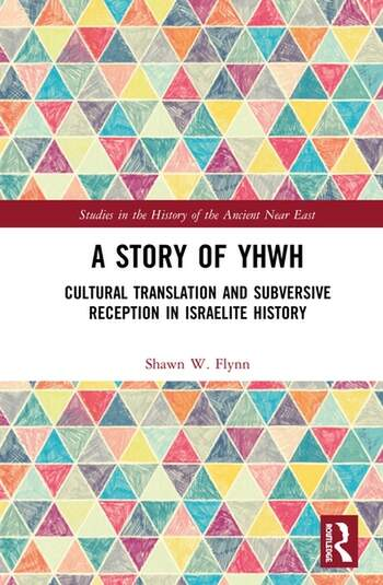 A Story of YHWH Cultural Translation and Subversive Reception in Israelite History book cover