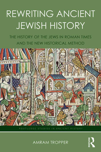 Rewriting Ancient Jewish History The History of the Jews in Roman Times and the New Historical Method book cover