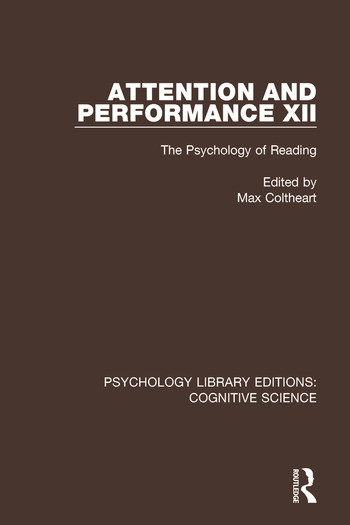 Attention and Performance XII The Psychology of Reading book cover