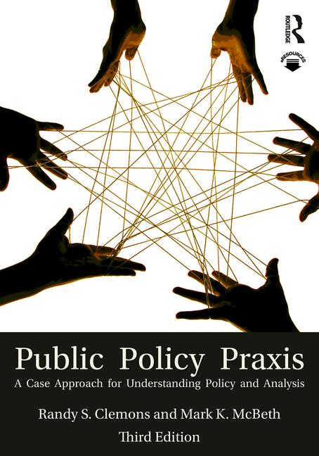 Public Policy Praxis A Case Approach for Understanding Policy and Analysis book cover