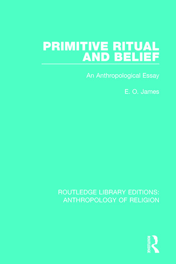 Primitive Ritual and Belief An Anthropological Essay book cover