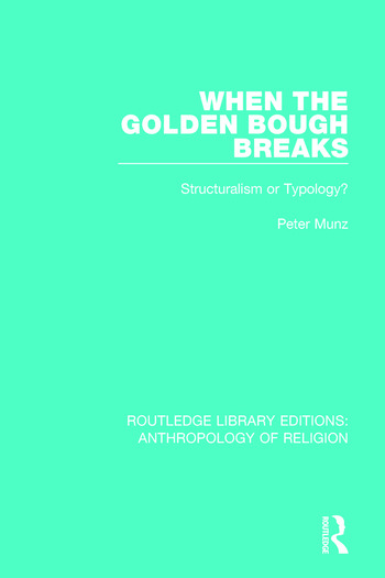When the Golden Bough Breaks Structuralism or Typology? book cover