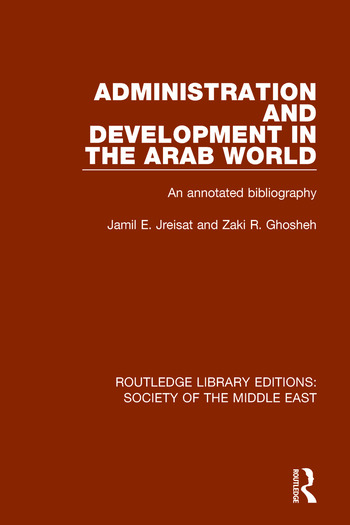 Administration and Development in the Arab World An Annotated Bibliography book cover