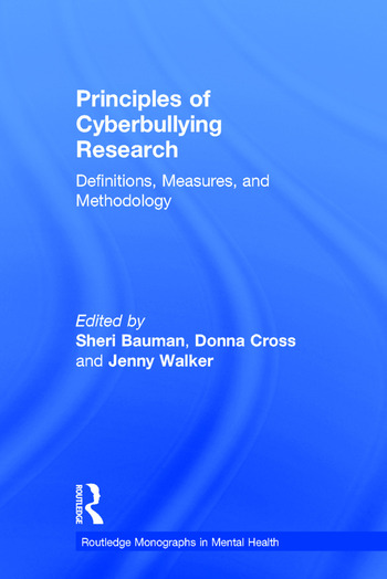 Principles of Cyberbullying Research Definitions, Measures, and Methodology book cover