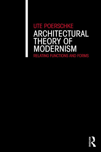 Architectural Theory of Modernism Relating Functions and Forms book cover