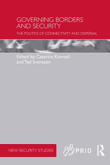 Governing Borders and Security The Politics of Connectivity and Dispersal book cover