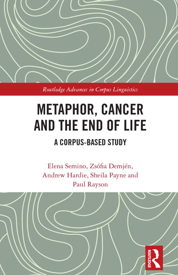Metaphor, Cancer and the End of Life A Corpus-Based Study book cover