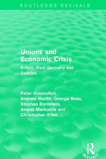 Unions and Economic Crisis Britain, West Germany and Sweden book cover