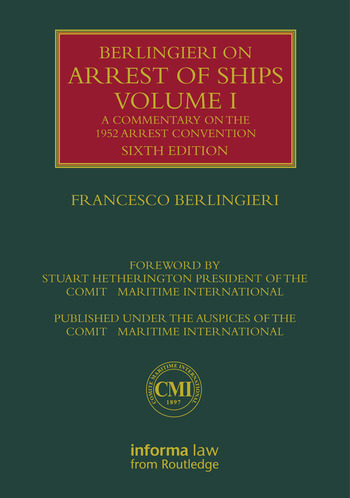Berlingieri on Arrest of Ships Volume I A Commentary on the 1952 Arrest Convention book cover