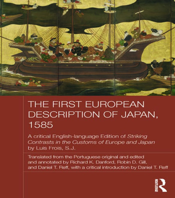 The First European Description of Japan, 1585 A Critical English-Language Edition of Striking Contrasts in the Customs of Europe and Japan by Luis Frois, S.J. book cover