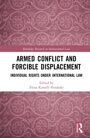 Armed Conflict and Forcible Displacement Individual Rights under International Law book cover