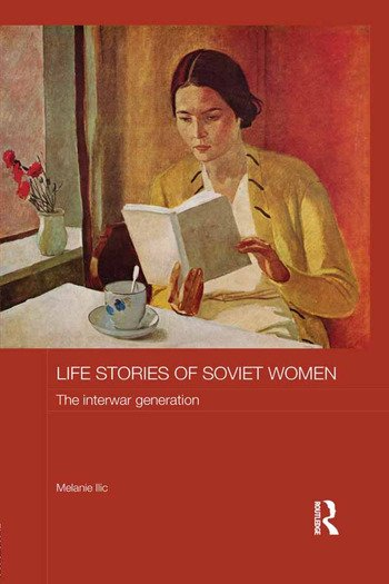 Life Stories of Soviet Women The Interwar Generation book cover