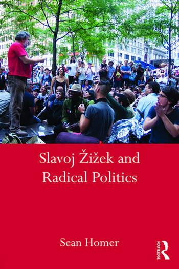 Slavoj Žižek and Radical Politics book cover