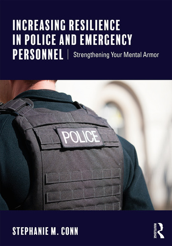 Increasing Resilience in Police and Emergency Personnel Strengthening Your Mental Armor book cover