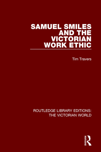 Samuel Smiles and the Victorian Work Ethic book cover