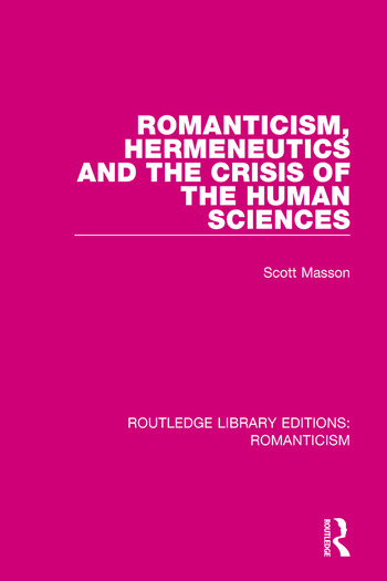 Romanticism, Hermeneutics and the Crisis of the Human Sciences book cover