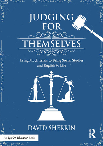 Judging for Themselves Using Mock Trials to Bring Social Studies and English to Life book cover