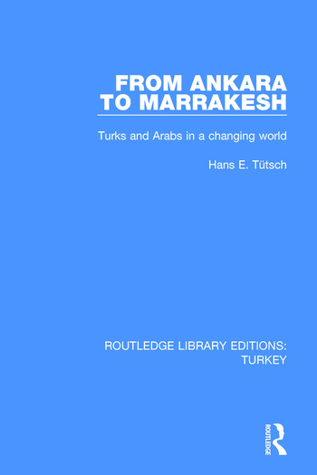 From Ankara to Marakesh Turks and Arabs in a changing world book cover