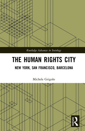 The Human Rights City New York, San Francisco, Barcelona book cover