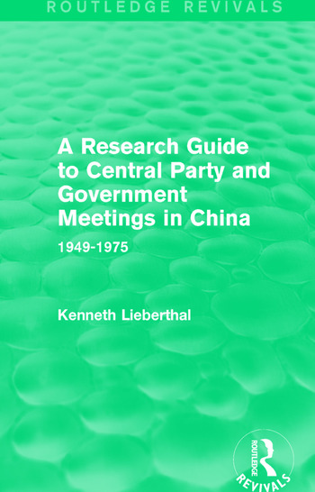 A Research Guide to Central Party and Government Meetings in China 1949-1975 book cover