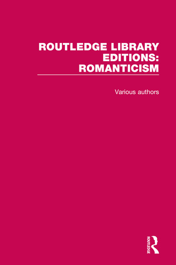 Routledge Library Editions: Romanticism book cover