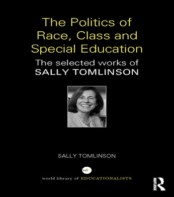 The Politics of Race, Class and Special Education The selected works of Sally Tomlinson book cover