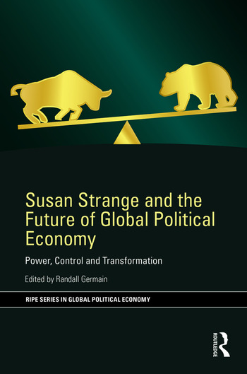 Susan Strange and the Future of Global Political Economy Power, Control and Transformation book cover