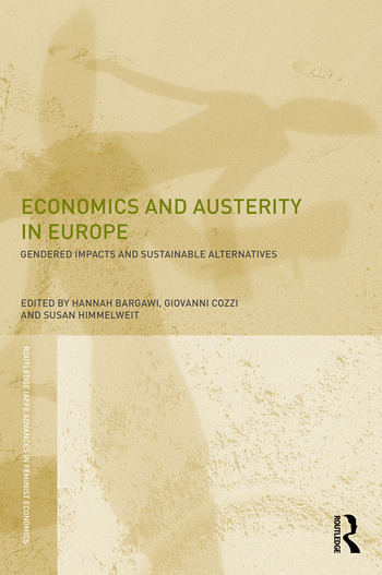 Economics and Austerity in Europe Gendered impacts and sustainable alternatives book cover