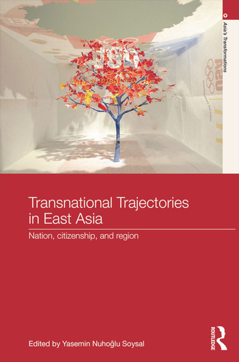 Transnational Trajectories in East Asia Nation, Citizenship, and Region book cover
