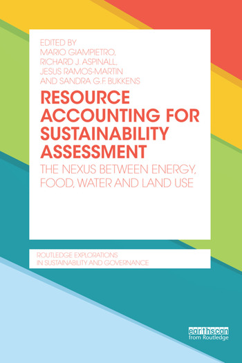 Resource Accounting for Sustainability Assessment The Nexus between Energy, Food, Water and Land Use book cover