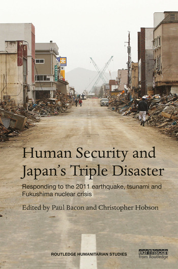 Human Security and Japan's Triple Disaster Responding to the 2011 earthquake, tsunami and Fukushima nuclear crisis book cover