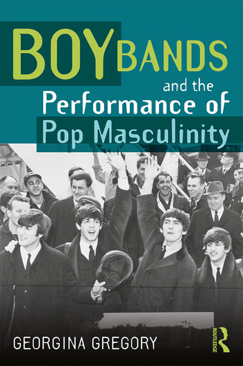 Boy Bands and the Performance of Pop Masculinity book cover