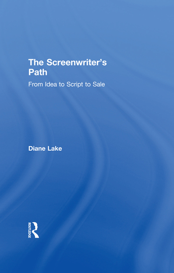 The Screenwriter's Path From Idea to Script to Sale book cover