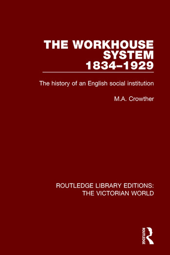 The Workhouse System 1834-1929 The History of an English Social Institution book cover