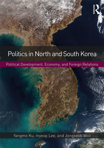 Politics in North and South Korea Political Development, Economy, and Foreign Relations book cover