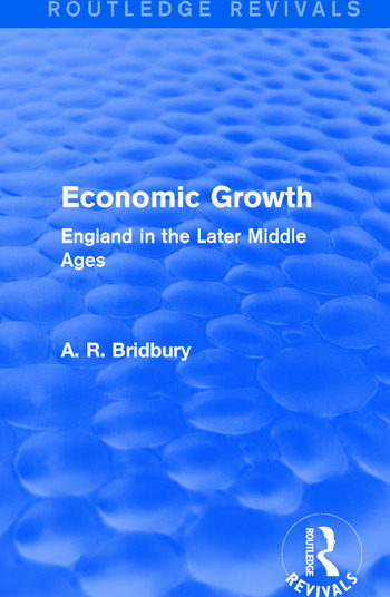 Economic Growth (Routledge Revivals) England in the Later Middle Ages book cover