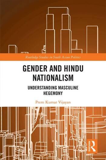 Gender and Hindu Nationalism Understanding Masculine Hegemony book cover