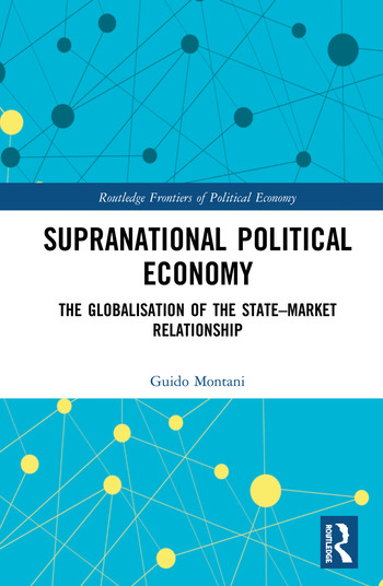 Supranational Political Economy The Globalisation of the State–Market Relationship book cover