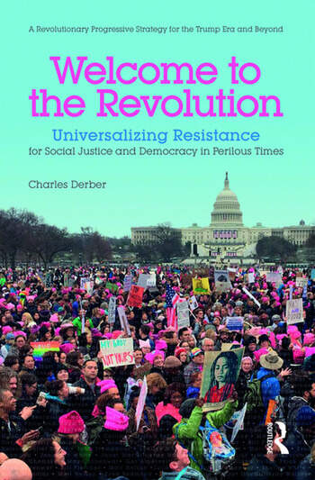 Welcome to the Revolution Universalizing Resistance for Social Justice and Democracy in Perilous Times book cover